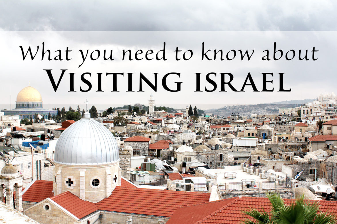 What you need to know about Visiting Israel