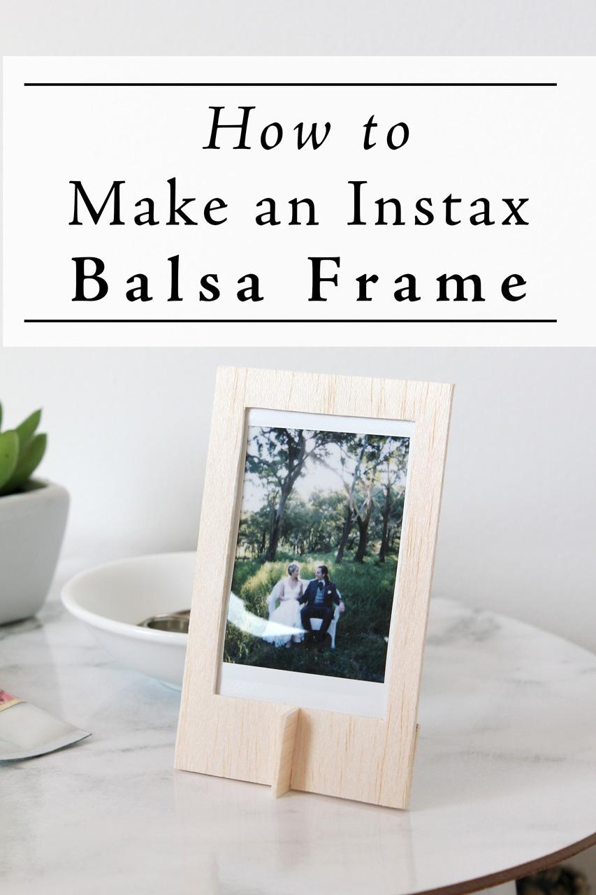 How to Make an Instax Balsa Frame   Dossier Blog