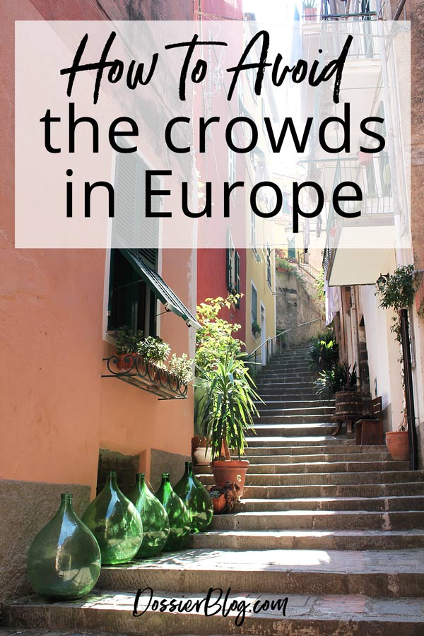 Top tips on avoiding the tourist crowds in Europe to get the best photos! | Dossier Blog