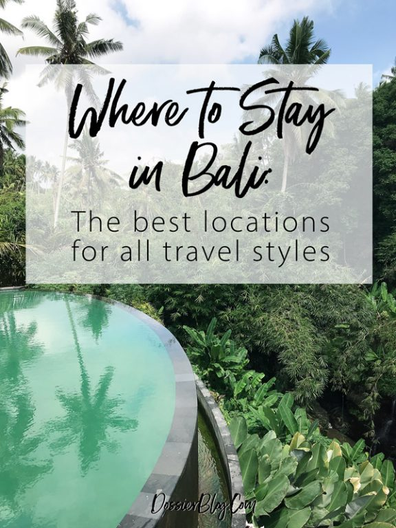 Find out where you should stay in Bali based on your travel style! Including accommodation recommendations in different towns | Dossier Blog